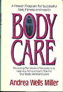 Body Care: A Proven Program for Successful Diet, Fitness and Health
