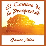 El Camino de La Prosperidad | James Allen