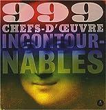 echange, troc Sara Bertelli, Mila Magistri, Dogma Moguntinae, Denis-Armand Canal, Collectif - 999 chefs-d'oeuvres incontournables
