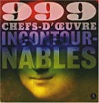 999 CHEFS-D'OEUVRES INCONTOURNABLES