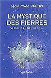 echange, troc Jean-Yves Paulin - La mystique des pierres. Vertus énergétiques