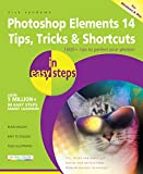 Photoshop Elements 14 Tips, Tricks and Shortcuts in easy steps