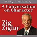 A Conversation on Character Speech by Zig Ziglar Narrated by Zig Ziglar