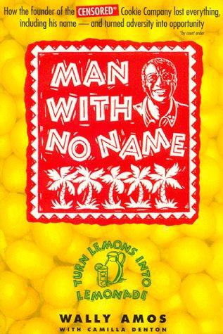Man With No Name: Turn Lemons into Lemonade, Wally Amos, Camilla Denton