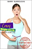 img - for Crazy Weight Loss Rx -- Fast, Permanent Weight Loss...in Only 68 Seconds per Day! book / textbook / text book