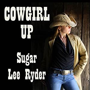 Cowgirl Up | [Sugar Lee Ryder]