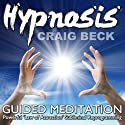 Guided Meditation: Law of Attraction Hypnosis  by Craig Beck Narrated by Craig Beck