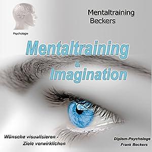 Mentaltraining & Imagination Hörbuch