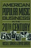 img - for The American Popular Music Business in the 20th Century by Russell Sanjek (1991-11-07) book / textbook / text book