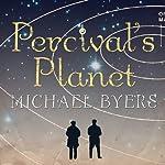 Percival's Planet: A Novel | Michael Byers