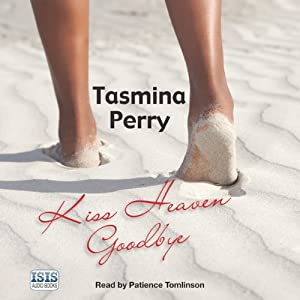 Kiss Heaven Goodbye | [Tasmina Perry]