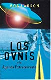 Los ovnis y la agenda extraterrestre (088113497X) by Larson, Bob