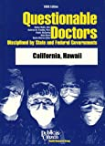 img - for Questionable Doctors Disciplined by State and Federal Governments: California, Hawaii book / textbook / text book