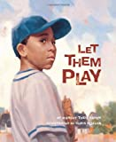 img - for Let Them Play (True Story) [Hardcover] [2011] (Author) Margot Theis Raven, Chris Ellison book / textbook / text book