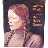 Andrew Wyeth: The Helga Pictures ~ John Wilmerding