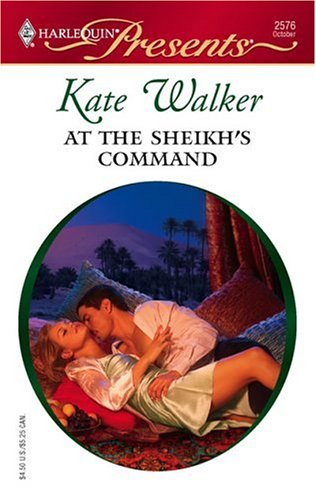 At The Sheikh's Command (Harlequin Presents), KATE WALKER