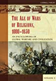 img - for The Age of Wars of Religion, 1000-1650 [2 volumes]: An Encyclopedia of Global Warfare and Civilization [Two Volumes] (Greenwood Encyclopedias of Modern World Wars) book / textbook / text book