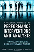 A Practical Approach to Performance Interventions and Analysis: 50 Models for Building a High-Performance Culture ebook download