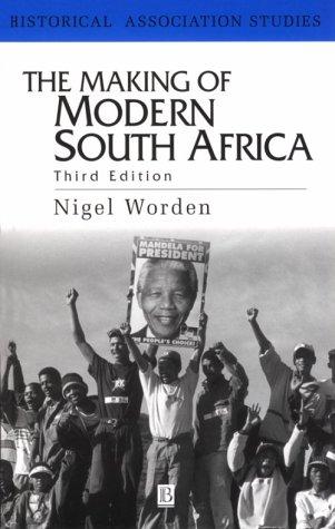 The Making of Modern South Africa: Conquest, Apartheid, Democracy (Historical Association Studies), Nigel Worden