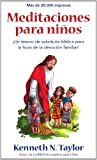 Meditaciones para niños (Spanish Edition) (0825405238) by Taylor, Kenneth N.
