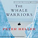 The Whale Warriors (       UNABRIDGED) by Peter Heller Narrated by James Boles