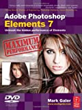 Mark Galer Adobe Photoshop Elements 7 Maximum Performance: Unleash the hidden performance of Elements