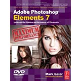 Adobe Photoshop Elements 7 Maximum Performance: Unleash the hidden performance of Elementsby Mark Galer