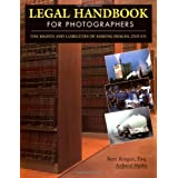 Legal Handbook for Photographers: The Rights and Liabilities of Making Images (Legal Handbook for Photographers: The Rights & Liabilities of) ~ Bert P. Krages