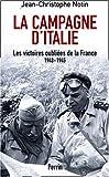echange, troc Jean-Christophe Notin - La campagne d'Italie, les victoires oubliées de la France