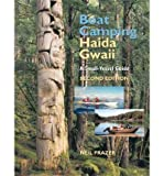 img - for [ Boat Camping Haida Gwaii: A Small-Vessel Guide BY Frazer, Neil ( Author ) ] { Paperback } 2010 book / textbook / text book