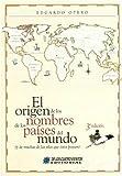 img - for El Origen de Los Nombres de Los Paises del Mundo (Spanish Edition) book / textbook / text book
