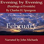 Evening by Evening (Readings for February): Readings at Eventide | Charles Haddon Spurgeon