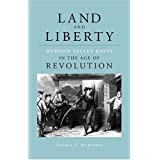 Land and Liberty: Hudson Valley Riots in the Age of Revolution