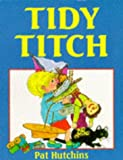 Pat Hutchins Tidy Titch (Red Fox Picture Books)