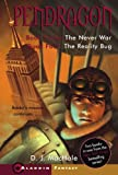 Pendragon Book 3 The Never War - Book 4 The Reality Bug [Two Books in One] (1416912258) by D. J. Machale