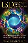 LSD: Doorway to the Numinous: The Gro...