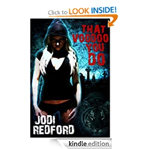 That Voodoo You Do: That Old Black Magic, Book 1 Jodi Redford