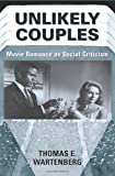img - for Unlikely Couples: Movie Romance As Social Criticism (Thinking Through Cinema) book / textbook / text book