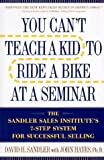 You Can't Teach a Kid to Ride a Bike at a Seminar: The Sandler Sales Institute's 7-Step System for Successful Selling (0525941959) by Sandler, David H.