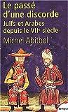 echange, troc Michel Abitbol - Le passé d'une discorde. Juifs et Arabes depuis le VIIème siècle