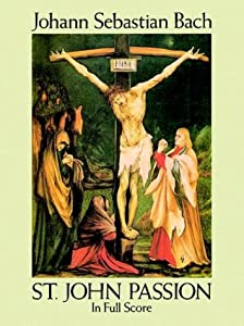 St John Passion In Full Score Dover Vocal Scores by Dover Publications Inc.
