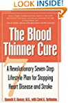 The Blood Thinner Cure : A Revolution...