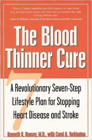 The Blood Thinner Cure : A Revolutionary Seven-Step Lifestyle Plan for Stopping Heart Disease and Stroke