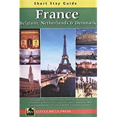 Short Stay Guide Grance: Belgium, Netherlands & Denmark (Short Stay Guides)