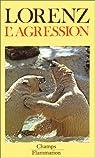 L'agression : une histoire naturelle du mal par Lorenz