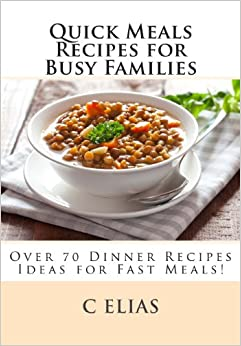 Quick meals recipes for busy families over 70 dinner Easy dinner recipes for family of 6