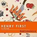 Henry First: A Story of Excess (       UNABRIDGED) by Basil Lawrence Narrated by Nick Hetherington