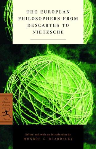 The European Philosophers from Descartes to Nietzsche...