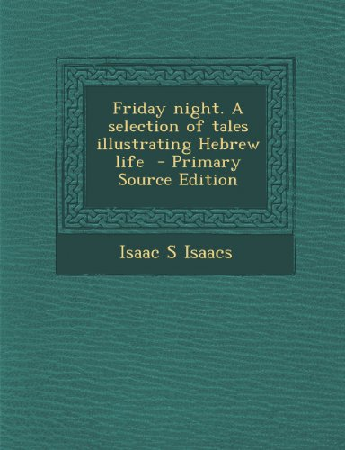 Friday night. A selection of tales illustrating Hebrew life