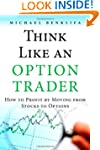 Think Like an Option Trader: How to P...